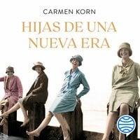 Hijas de una nueva era (Saga Hijas de una nueva era 1) - Carmen Korn