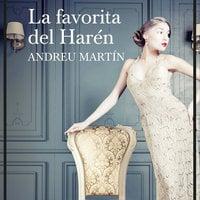 La favorita del Harén - Andreu Martín