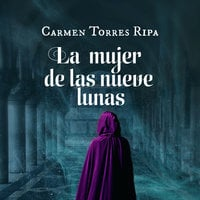 La mujer de las nueve lunas - Carmen Torres Ripa