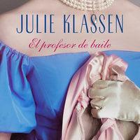 El profesor de baile - Julie Klassen