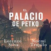 El palacio de Petko - Lorenzo Silva, Noemí Trujillo