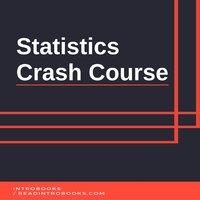 Statistics Crash Course - Introbooks Team