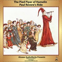 Paul Revere's Ride and The Pied Piper of Hamelin - Robert Browning, Henry Wadsworth Longfellow
