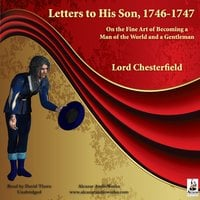 Letters to His Son 1746–1747 - Philip Dormer Stanhope
