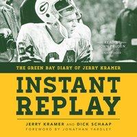 Instant Replay - Jerry Kramer, Dick Schaap