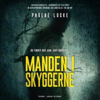 Manden i skyggerne - Phoebe Locke