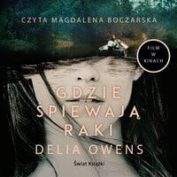 Gdzie śpiewają raki - Dalia Owens