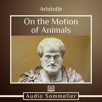 On the Motion of Animals - Aristotle, Theodorus Gaza