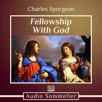 Fellowship With God - Charles Spurgeon