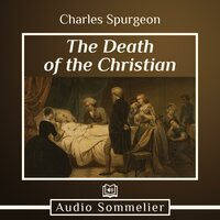 The Death of the Christian - Charles Spurgeon