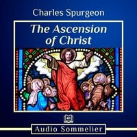 The Ascension of Christ - Charles Spurgeon