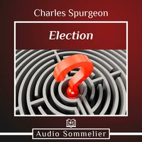 Election - Charles Spurgeon