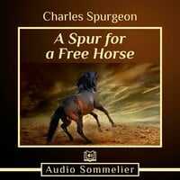 A Spur for a Free Horse - Charles Spurgeon
