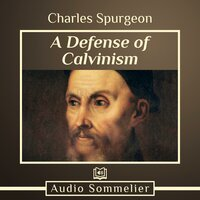 A Defense of Calvinism - Charles Spurgeon