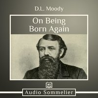 On Being Born Again - D.L. Moody