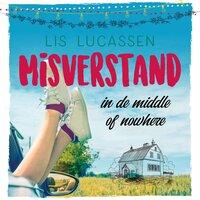 Misverstand in de middle of nowhere - Lis Lucassen