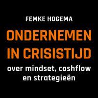 Ondernemen in crisistijd: over mindset, cashflow en strategieën