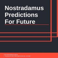 Nostradamus Predictions For Future - Introbooks Team