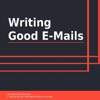 Writing Good E-Mails - Introbooks Team