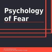 Psychology of Fear - Introbooks Team