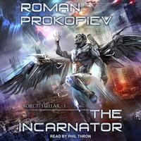 The Incarnator - Roman Prokofiev