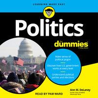 Politics For Dummies, 3rd Edition - Ann M. DeLaney