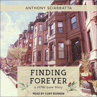 Finding Forever: A 1970s Love Story - Anthony Sciarratta