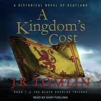 A Kingdom's Cost: A Historical Novel of Scotland - J.R. Tomlin