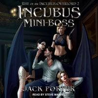 Incubus Mini-Boss - Jack Porter
