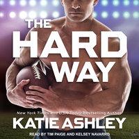 The Hard Way - Katie Ashley