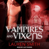 Vampires and Vixens: Love Bites Books 1 and 2 - Lauren Smith