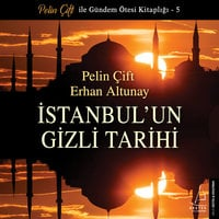 İstanbul'un Gizli Tarihi - Erhan Altunay, Pelin Çift