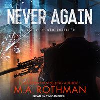 Never Again - M.A. Rothman
