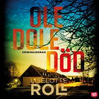 Ole dole död - Liselotte Roll