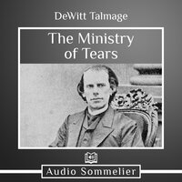 The Ministry of Tears - DeWitt Talmage