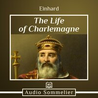 The Life of Charlemagne - Einhard