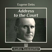 Address to the Court - Eugene Debs
