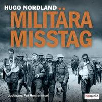 Militära misstag - Hugo Nordland