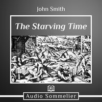 The Starving Time - John Smith