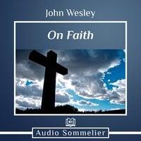 On Faith - John Wesley