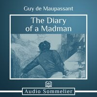 The Diary of a Madman - Guy de Maupassant