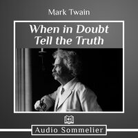 When in Doubt Tell the Truth - Mark Twain