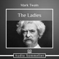 The Ladies - Mark Twain