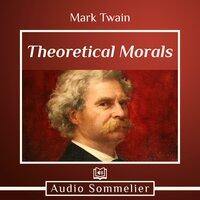 Theoretical Morals - Mark Twain
