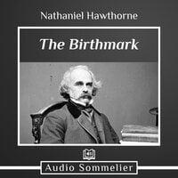 The Birthmark - Nathaniel Hawthorne