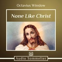 None Like Christ - Octavius Winslow