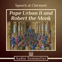 Speech at Clermont - Pope Urban II, Robert the Monk