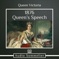 1876 Queen's Speech - Queen Victoria