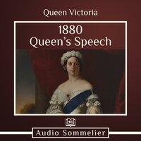1880 Queen's Speech - Queen Victoria