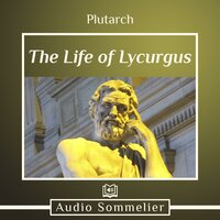 The Life of Lycurgus - Plutarch, Bernadotte Perrin